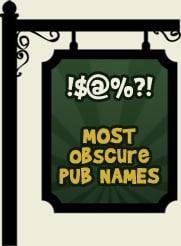 Top 20 Obscure Pub Names